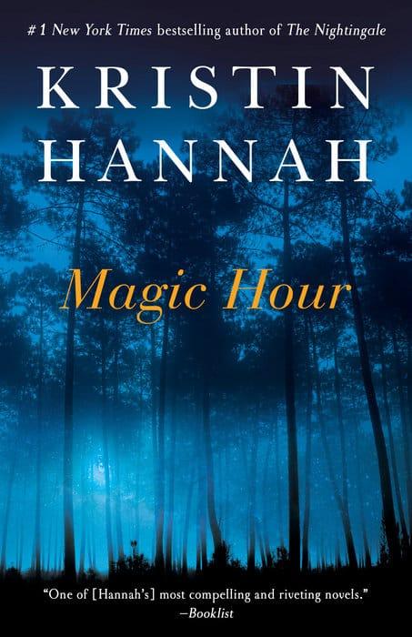 Magic Hour Kristin Hannah